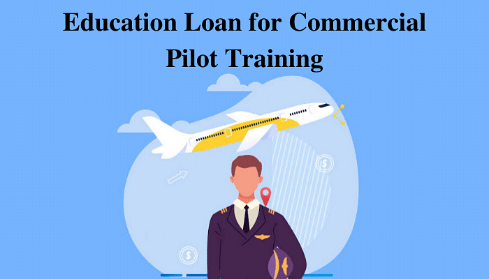Finance Your Commercial Pilot Training with Education Loan. Learn How.